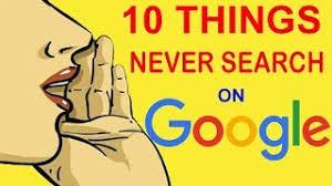 Τι δεν πρέπει ποτέ να Googlαρεις όταν είσαι στο internet